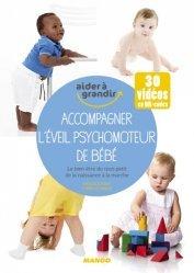 Dernières parutions dans Aider à grandir, Accompagner l'éveil psychomoteur de bébé