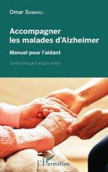 Dernières parutions sur Aide à la vie quotidienne - Economie sociale et familiale, Accompagner les malades d'Alzheimer