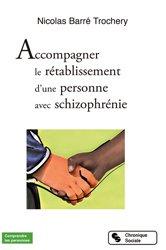 Dernières parutions sur Schizophrénie, Accompagner le rétablissement d'une personne avec schizophrénie