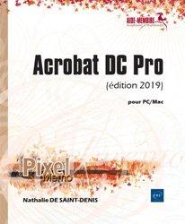 Dernières parutions dans Pixel Mémo, Acrobat DC Pro - pour PC/Mac (édition 2019)