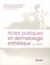Souvent acheté avec Revêtement cutané, le Actes pratiques en dermatologie esthétique