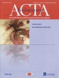 Dernières parutions sur Hépato - Gastroentérologie - Proctologie, Acta Endoscopica Volume 47 N°5, Octobre 2017 : Vidéo-digest ; Recommandations ESGE