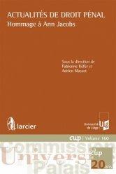 Dernières parutions dans Commission Université-Palais, Actualités de droit pénal. Hommage à Ann Jacobs