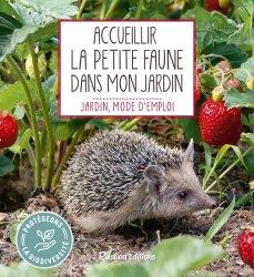 Dernières parutions sur Vie sauvage au jardin, Accueillir la petite faune dans mon jardin