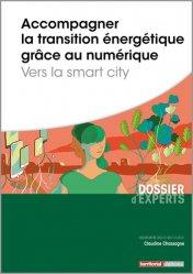 Dernières parutions dans Dossier d'experts, Accompagner la transition énergétique grâce au numérique - Vers la smart city
