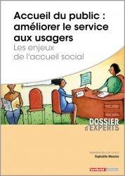 Dernières parutions dans Dossier d'experts, Accueil du public : améliorer le service aux usagers. Les enjeux de l'accueil social