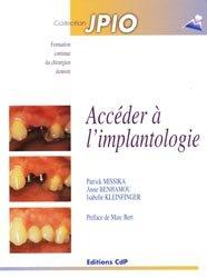 Souvent acheté avec Odontologie conservatrice et restauratrice Tome 1, le Accéder à l'implantologie