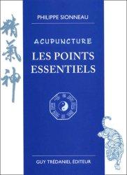 Souvent acheté avec Soigner avec l'esprit des plantes, le Acupuncture - Les points essentiels