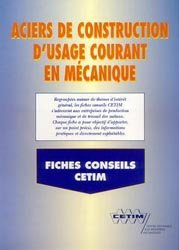 Dernières parutions dans Les Fiches conseil du CETIM, Aciers de construction d'usage courant en mécanique