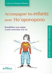 Dernières parutions dans Les maxi pratiques, Accompagner les enfants avec Ho'oponopono. Sensibiliser son enfant à cette ouverture à la vie