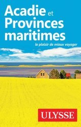 Dernières parutions dans Guide de Voyage, Acadie et provinces maritimes
