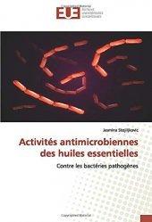 Dernières parutions sur Phytothérapie - Aromathérapie, Activités antimicrobiennes des huiles essentielles