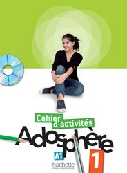 Dernières parutions sur Adolescents, ADOSPHERE 1 A1 CAHIER ACTIVITES + CD
