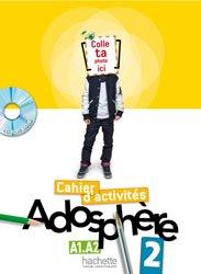Dernières parutions sur Adolescents, ADOSPHERE 2 A1 A2 CAHIER ACTIVITES + CD