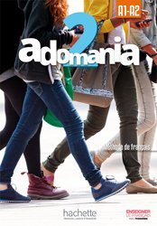 Dernières parutions sur Adolescents, ADOMANIA 2 A1 A2 LIVRE ELEVE + DVD