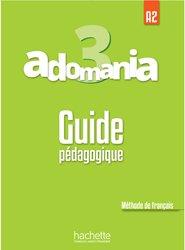 Dernières parutions sur Adolescents, Adomania 3 : Guide pédagogique