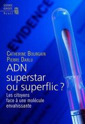 Dernières parutions dans Science ouverte, ADN superstar ou superflic ?