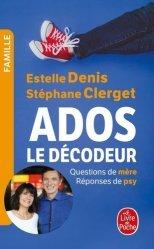 Dernières parutions sur L'adolescence, Ados : le décodeur