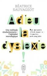 Dernières parutions dans Bien être, Adieu, la dyslexie !