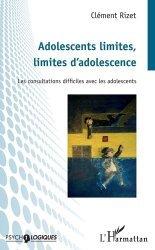 Dernières parutions dans Psycho-logiques, Adolescents limites, limites d'adolescence. Les consultations difficiles avec les adolescents