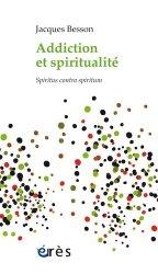 Dernières parutions sur Autres dépendances, Addiction et spiritualité. Spiritus contra spiritum