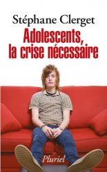 Dernières parutions dans Pluriel, Adolescents, la crise nécessaire
