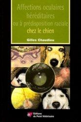 Souvent acheté avec Échographie et Doppler du chien et du chat, le Affections oculaires héréditaires ou à prédisposition raciale chez le chien