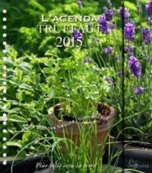Souvent acheté avec Tailler et soigner mes rosiers, le Agenda Truffaut 2015