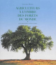 Souvent acheté avec Faut-il travailler le sol ?, le Agriculteurs à l'ombre des forêts du monde