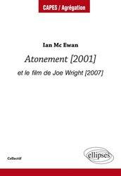 Dernières parutions sur AGREGATION, AGREGATION ANGLAIS IAN MC EWANS ATONEMENT
