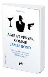 Dernières parutions sur Affirmation de soi, Agir et penser comme James Bond