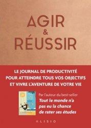 Dernières parutions sur Carrière, réussite, Agir & Réussir. Le journal de productivité pour atteindre tous vos objectifs et vivre l'aventure de votre vie