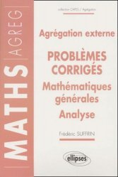 Dernières parutions dans Capes / Agrégation, Agrégation externe Problèmes corrigés Mathématiques générales Analyse