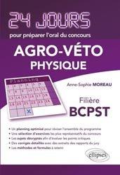 Dernières parutions dans 24 jours pour préparer l'oral du concours, Agro - Véto Physique