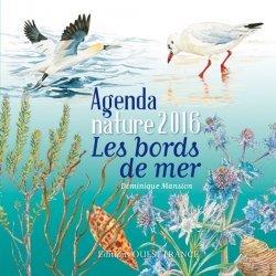 Nouvelle édition Agenda nature 2016. Les bords de mer