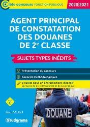 Dernières parutions dans Concours fonction publique, Agent principal de constatation des douanes de 2e classe. Sujets types inédits , Edition 2020-2021