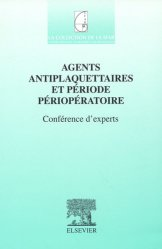 Dernières parutions dans SFAR, Agents antiplaquettaires et période périopératoire, Conférence d'experts