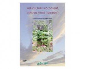 Souvent acheté avec Les collectifs en agriculture bio, le Agriculture biologique, vers un autre horizon ?