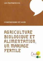 Souvent acheté avec Manifeste pour une agriculture durable, le Agriculture biologique et alimentation, un mariage fertile