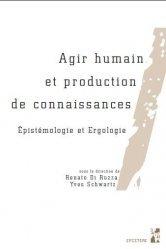 Dernières parutions sur Philosophie, histoire des sciences, Agir humain et production de connaissances