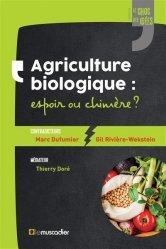 Dernières parutions sur Agriculture biologique - Agroécologie - Permaculture, Agriculture biologique : espoir ou chimère ?