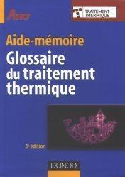 Souvent acheté avec Traitement de surface des aciers, le Aide-mémoire Glossaire du traitement thermique