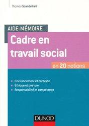 Souvent acheté avec Diriger un établissement ou un service en action sociale et médico-sociale, le Aide-mémoire - Cadre en travail social - En 20 notions
