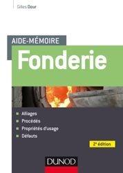 Dernières parutions sur Métallurgie - Fonderie, Aide-mémoire Fonderie