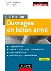 Dernières parutions sur Construction béton, Aide-mémoire - Ouvrages en béton armé