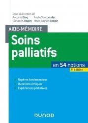 Dernières parutions sur SFAP - 2ème journée nationale des acteurs en soins infirmiers, Aide-mémoire de soins palliatifs en 54 notions