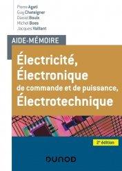 Dernières parutions dans Aide-Mémoire, Aide-Mémoire Électricité - Électronique de commande et de puissance - Électrotechnique