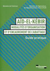 Dernières parutions sur Hygiène et sécurité alimentaire, Aïd-el-Kébir : modalités d'organisation et d'encadrement de l'abattage - Guide pratique