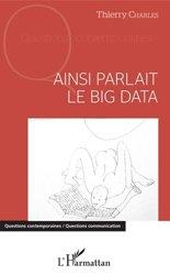 Souvent acheté avec Petit lexique pour comprendre la qualité alimentaire et les labels, le Ainsi parlait le Big data