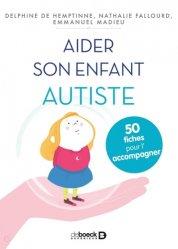 Dernières parutions sur Autisme infantile, Aider son enfant autiste